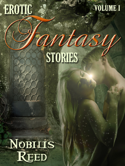 Erotic Fantasy Stories, Volume 1 by Nobilis Reed ebook cover