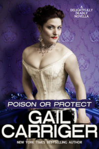Poison or Protect, by Gail Carriger