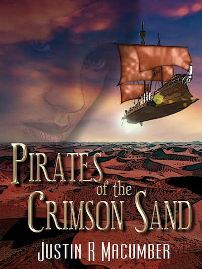 Pirates of the Crimson Sand, by Justin R Macumber