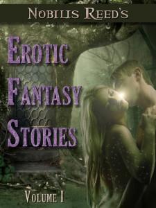 Nobilis Reed's Erotic Fantasy Stories, Volume I