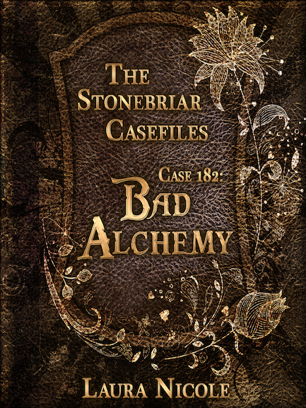 The Stonebriar Casefiles: Case 182, Bad Alchemy