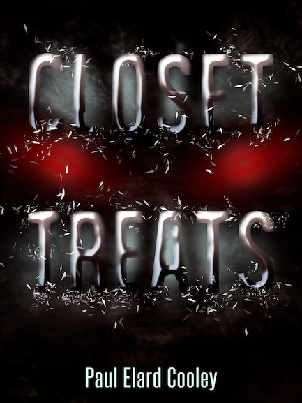 Closet Treats, by Paul Elard Cooley