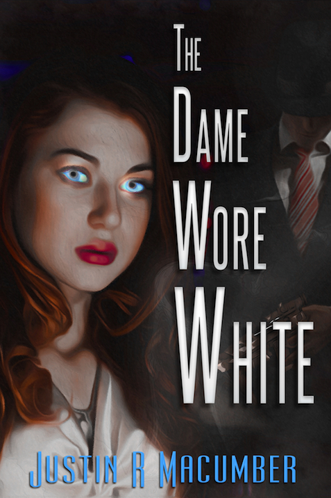 The Dame Wore White, by Justin R Macumber